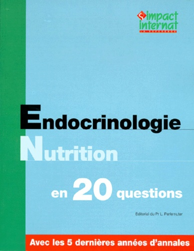 Collectif - ENDOCRINOLOGIE NUTRITION EN 20 QUESTIONS.