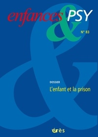 Téléchargez des livres à partir de google gratuitement Enfances & psy 83 - l'enfant et la prison