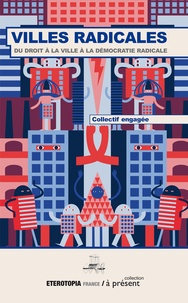"""Collectif """"engagée"""" - Villes radicales - Du droit à la ville à la démocratie radicale."""