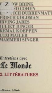 Collectif et Bertrand Poirot-Delpech - Entretiens avec Le Monde (2). Littératures.