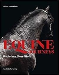 Collectif - Equine Journeys : The British Horse World.