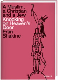Collectif - Eran Shakine : a muslim, a christian, and a jew knocking on heavens door.