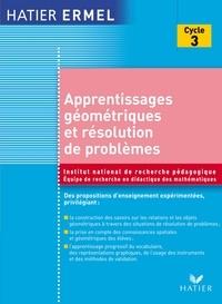 Collectif et Roland Charnay - Ermel - Apprentissages Géométriques et résolution de problèmes au cycle 3.