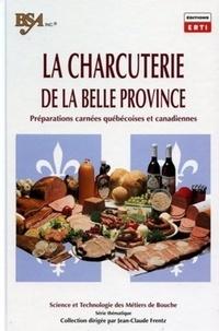 Collectif Erti - La Charcuterie de la Belle Province - Préparations carnées québécoises et canadiennes.