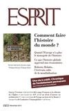 Collectif - Esprit décembre 2013 - Comment faire l'histoire du monde ?.
