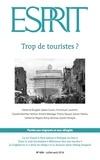 Collectif - Esprit juillet-août 2016 - Trop de touristes ?.