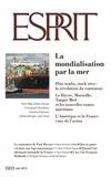 Collectif - Esprit juin 2013 - La mondialisation par la mer.