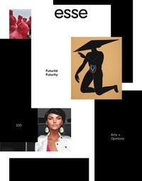 Collectif - Esse n°100 Futurité - automne 2020.