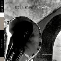 Collectif - Et la magie opéra....