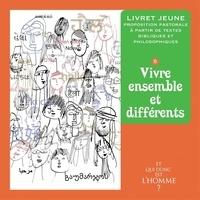 Et qui donc est lHomme ? - Livret jeune 5 : vivre ensemble et différents.pdf