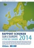 Collectif - Etat de l'Union 2014, rapport Schuman sur l'Europe.