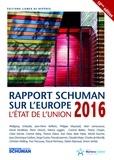 Collectif - Etat de l'Union 2016, rapport Schuman sur l'Europe.