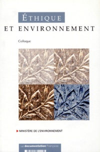 Accentsonline.fr ETHIQUE ET ENVIRONNEMENT. Actes du colloque du 13 décembre 1996 à la Sorbonne Image