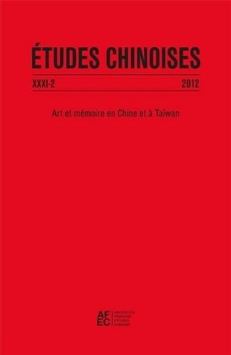 Collectif - Études chinoises XXXI-2 (2012) - Art et mémoire en Chine et à Taïwan.