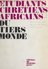 Collectif et  M.I.E.C. - Étudiants chrétiens africains du tiers-monde - 3e Séminaire interafricain des étudiants catholiques Pax romana, Dakar, 23 décembre 1966-1er janvier 1967.