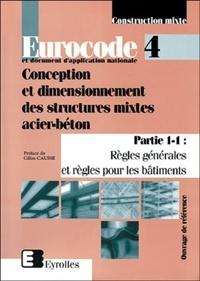 EUROCODE 4 ET DOCUMENTS DAPPLICATION NATIONALE. Conception et dimensionnement des structures mixtes acier-béton, partie 1-1, règles générales et règles pour les bâtiments.pdf