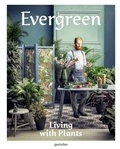 Collectif - Evergreen : living with plants.