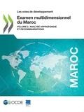 Collectif - Examen multidimensionnel du Maroc (Volume 2) - Analyse approfondie et recommandations.