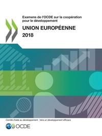 Collectif - Examens de l'OCDE sur la coopération pour le développement : Union européenne 2018.