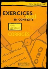 Collectif - Exercices d'oral en contexte niveau débutant. - Corrigés.