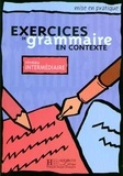 Collectif - Exercices de grammaire en contexte - Niveau intermédiaire.