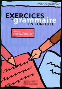 Exercices de grammaire en contexte- Niveau intermédiaire