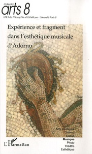 Collectif et Jean-Paul Olive - Experience et fragment dans l'esthetique musicale d'Adorno.