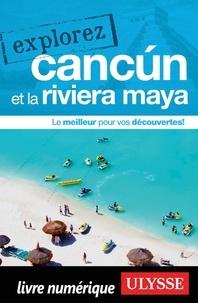 Livres numériques téléchargeables gratuitement pour nook Explorez Cancun et la Riviera Maya CHM PDB in French