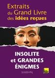 Collectif - Extraits du grand livre des idées reçues - Insolite et grandes énigmes.