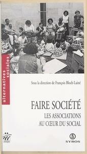 Collectif et Michel Autès - Faire société - Les associations au cœur du social.