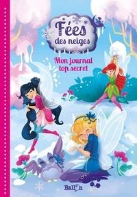 Collectif - Fées des neiges : mon journal top secret.