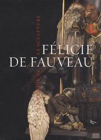Collectif et Jacques de Caso - Félicie de Fauveau, l'amazone de la sculpture.