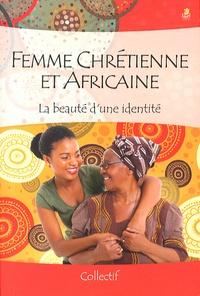 Collectif - Femme chrétienne et africaine.