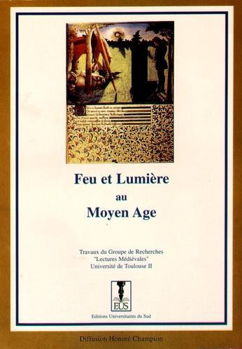 Collectif - Feu et lumière au Moyen Age.