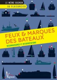 Collectif et André Néméta - Feux et marques des bateaux - Reconnaissance et interprétations.