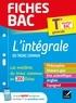 Collectif - Fiches bac L'intégrale du tronc commun Tle Bac 2021 - nouveau programme de Terminale (2020-2021).