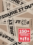 Collectif - Figure it out - Designer toys and their makers.
