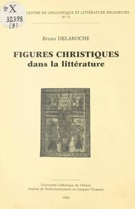 Collectif et Bruno Delaroche - Figures christiques dans la littérature.