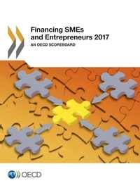 Collectif - Financing SMEs and Entrepreneurs 2017 - An OECD Scoreboard.