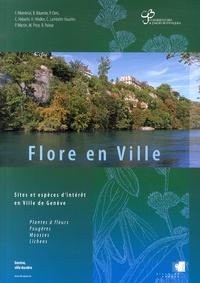 Collectif - Flore en Ville - Sites et espèces d'intérêt en Ville de Genève.