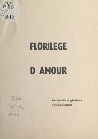 Collectif et Tristan Maya - Florilège d'amour.
