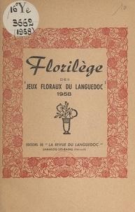 """Collectif - Florilège des """"Jeux floraux du Languedoc"""", 1958."""