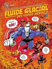 Livres de téléchargement sur iphone Kindle Fluide Glacial des Super Héros (Litterature Francaise) 9782378786397