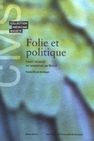 Collectif - Folie et Politique.