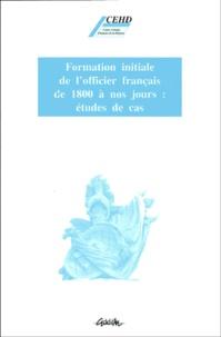 Collectif - Formation initiale de l'officier français de 1800 à nos jours - Études de cas.