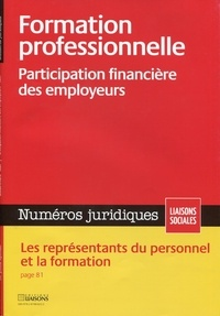 Collectif - Formation professionnelle - Participation financière des employeurs - Les représentants du personnel et la formation..