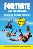 Collectif - Fortnite Officiel - Battle Royale - Guide de survie.