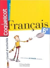 Collectif - Français 6ème Coll. Coquelicot Livret d'activités.