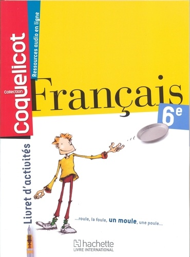 Francais 6eme Coll Coquelicot Livret D Activites
