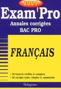 Français BAC Pro- Annales corrigées, Edition 2004
